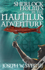 Sherlock Holmes In The Nautilus Adventure