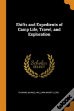 Shifts And Expedients Of Camp Life, Travel, And Exploration