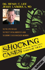 Shocking Cases From Dr Henry Lee'S Forensic Files