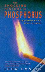 SHOCKING HISTORY OF PHOSPHORUS