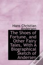 Shoes Of Fortune, And Other Fairy Tales, With A Biographical Sketch Of Andersen