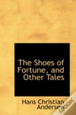 Shoes Of Fortune, And Other Tales