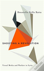 Shooting A Revolution