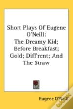 Short Plays Of Eugene O'Neill: The Dream