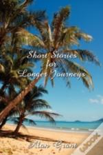 Short Stories For Longer Journeys