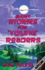 Short Stories For 'Young' Readers