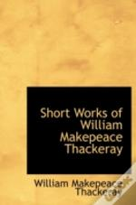 Short Works Of William Makepeace Thackeray