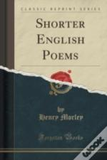 Shorter English Poems (Classic Reprint)