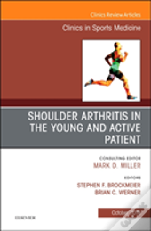Shoulder Arthritis In The Young And Active Patient, An Issue Of Clinics In Sports Medicine