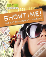 Showtime!: The Entertainment Industry