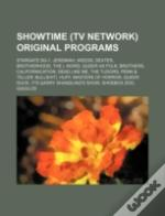 Showtime (Tv Network) Original Programs: Stargate Sg-1, Jeremiah, Weeds, Dexter, Brotherhood, The L Word, Queer As Folk, Brothers