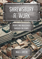 Shrewsbury At Work