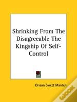 Shrinking From The Disagreeable The Kingship Of Self-Control