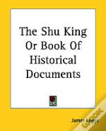 SHU KING OR BOOK OF HISTORICAL DOCUMENTS