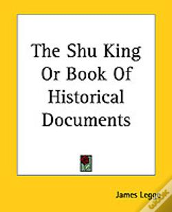 Wook.pt - SHU KING OR BOOK OF HISTORICAL DOCUMENTS