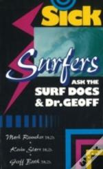 Sick Surfers Ask The Surf Docs And Dr Geoff