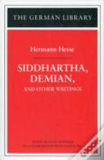 Siddhartha, Demian And Other Writings