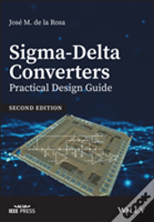 Sigma-Delta Converters: Practical Design Guide (2nd Edition)