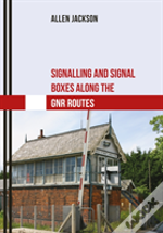 Signalling And Signal Boxes Along The Gnr Route