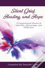 Silent Grief, Healing And Hope