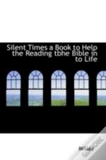 Silent Times A Book To Help The Reading Tbhe Bible In To Life