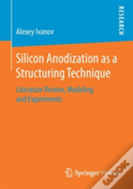Silicon Anodization As A Structuring Technique