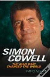 Simon Cowell The Man Who Changed/World