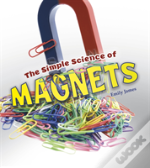 Simple Science Of Magnets