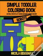 Simple Toddler Coloring Book (Robots)