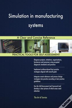 Wook.pt - Simulation In Manufacturing Systems A Clear And Concise Reference