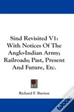 Sind Revisited V1: With Notices Of The A