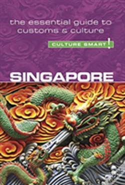 Wook.pt - Singapore - Culture Smart! The Essential Guide To Customs & Culture