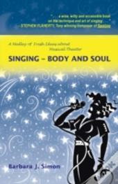 Singing - Body And Soul: A Medley Of Fresh Ideas About Musical Theater