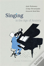 Singing In The Age Of Anxiety 8211 L