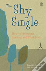 Single And Shy - And How Not To Be!