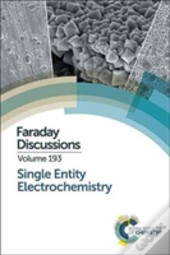 Single Entity Electrochemistry : Faraday Discussion No. 193