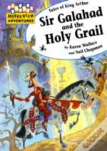 Sir Galahad & The Holy Grail