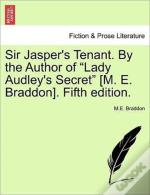 Sir Jasper'S Tenant. By The Author Of  L