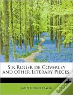 Sir Roger De Coverley And Other Literary