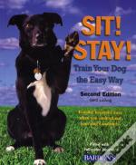 Sit! Stay! Train Your Dog The Easy Way