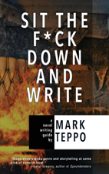 Sit The F*Ck Down And Write