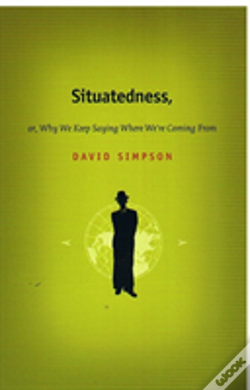 Wook.pt - Situatedness, Or, Why We Keep Saying Where We Re Coming From
