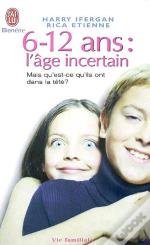 Six - Douze Ans  L'Age Incertain