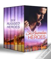 Six Australian Heroes (Mills & Boon E-Book Collections)