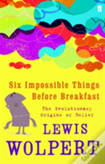Six Impossible Things Before Breakfast