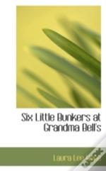 Six Little Bunkers At Grandma Bell'S