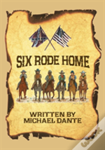Six Rode Home