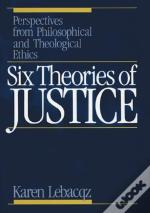 Six Theories Of Justice
