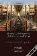 Skeletal Development Of The Hand And Wrist
