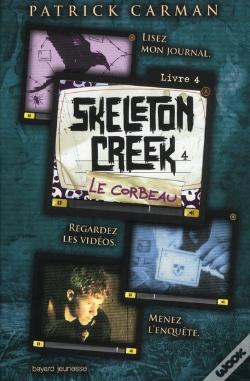 Wook.pt - Skeleton Creek T.4 ; Le Corbeau
